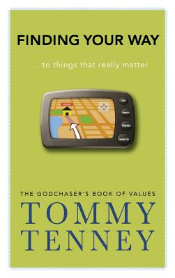 Finding Your Way: To Things That Really Matter - Tenney, Tommy