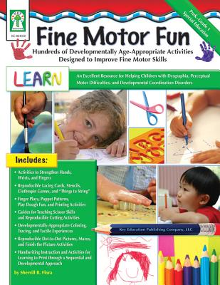 Fine Motor Fun: Hundreds of Developmentally Age-Appropriate Activites Designed to Improve Fine Motor Skills - Flora, Sherrill B