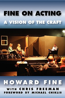 Fine on Acting: A Vision of the Craft - Fine, Howard, and Freeman, Chris