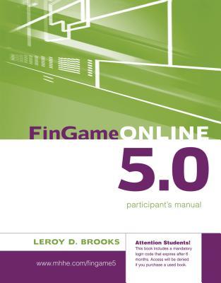 FinGame Online 5.0: The Financial Management Decision Game Participant's Manual - Brooks, LeRoy D, Professor