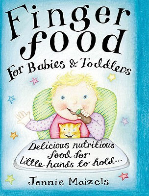 Finger Food for Babies & Toddlers - Maizels, Jennie