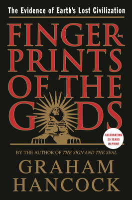 Fingerprints of the Gods: The Evidence of Earth's Lost Civilization - Hancock, Graham, and Faiia, Santha (Photographer)