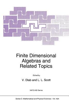 Finite Dimensional Algebras and Related Topics - Dlab, V. (Editor), and Scott, Leonard (Editor)