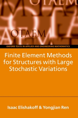 Finite Element Methods for Structures with Large Stochastic Variations - McArthur, Tom A, and Ren, Yongjian, and Elishakoff, Isaac