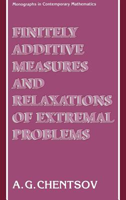 Finitely Additive Measures and Relaxations of Extremal Problems - Chentsov, A G