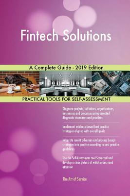Fintech Solutions A Complete Guide - 2019 Edition - Blokdyk, Gerardus
