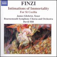 Finzi: Intimations of Immortality; For St. Cecilia - James Gilchrist (tenor); Bournemouth Symphony Chorus (choir, chorus); Bournemouth Symphony Orchestra; David Hill (conductor)