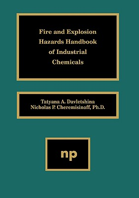 Fire and Explosion Hazards Handbook of Industrial Chemicals - Davletshina, Tatyana A