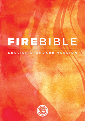 Fire Bible: English Standard Version - Stamps, Donald (Editor), and Adams, J Wesley (Editor)