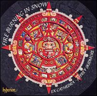 Fire Burning in Snow - Ex Cathedra Baroque Ensemble; Ex Cathedra Consort (choir, chorus); Jeffrey Skidmore (conductor)