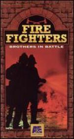Fire Fighters: Brothers in Battle