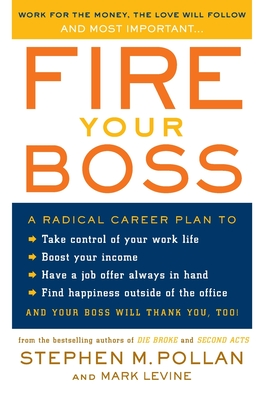 Fire Your Boss - Pollan, Stephen M, and Levine, Mark