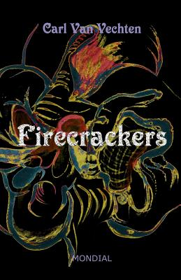Firecrackers (a Realistic Novel) - Van Vechten, Carl