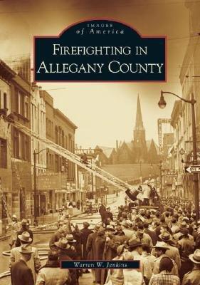 Firefighting in Allegany County - Jenkins, Warren W