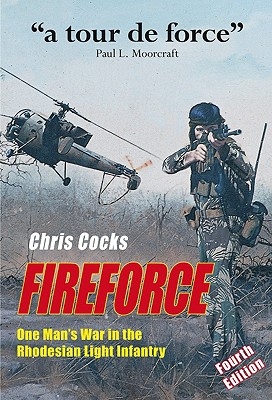 Fireforce: One Man's War in the Rhodesian Light Infantry - Cocks, Chris