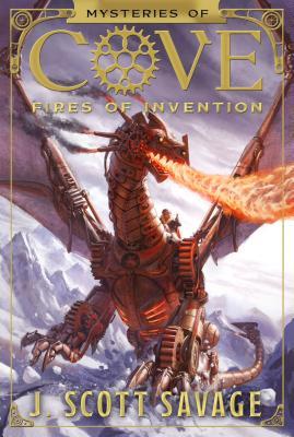 Fires of Invention, Volume 1 - Savage, J Scott