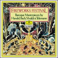 Fireworks Festival - Adolf Scherbaum (trumpet); Edith Picht-Axenfeld (harpsichord); English Chamber Orchestra (chamber ensemble); Fritz Kiskalt (cello); Gerhart Hetzel (violin); Hamburg Baroque Ensemble; Hans-Martin Linde (recorder); Hedwig Bilgram (harpsichord)