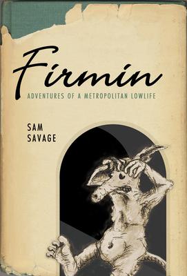 Firmin: Adventures of a Metropolitan Lowlife - Savage, Sam