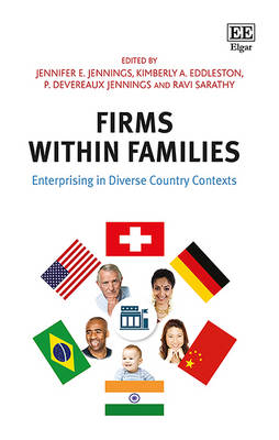 Firms within Families: Enterprising in Diverse Country Contexts - Jennings, Jennifer E. (Editor), and Eddleston, Kimberley A. (Editor), and Jennings, P. Devereaux (Editor)