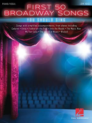 First 50 Broadway Songs You Should Sing: Low Voice - Hal Leonard Corp (Creator)