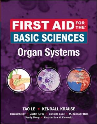 First Aid for the Basic Sciences: Organ Systems - Le, Tao, and Krause, Kendall