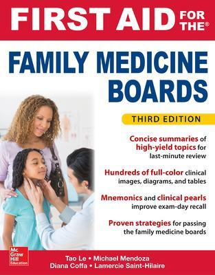 First Aid for the Family Medicine Boards, Third Edition - Le, Tao, M.D., and Mendoza, Michael, and Coffa, Diana