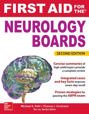 First Aid for the Neurology Boards - Rafii, Michael S, MD, PhD, and Cochrane, Thomas I, MD