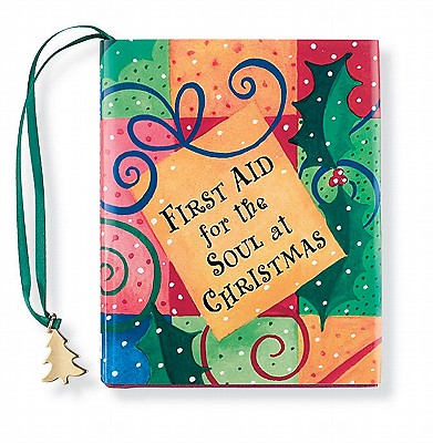 First Aid for the Soul at Christmas - Tinsley, Sonya (Compiled by)
