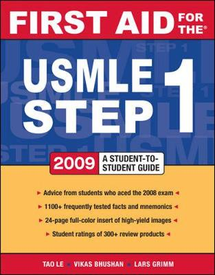 First Aid for the USMLE Step 1 2009: A Student to Student Guide - Le, Tao, M.D., and Bhushan, Vikas, M.D., and Le Tao