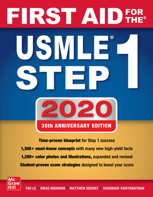 First Aid for the USMLE Step 1 2020, Thirtieth Edition - Le, Tao, and Bhushan, Vikas