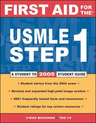 First Aid for the USMLE Step 1: A Student to Student Guide - Bhushan, Vikas, M.D., and Le, Tao, M.D., and Chandwani, Rohit, M.D.