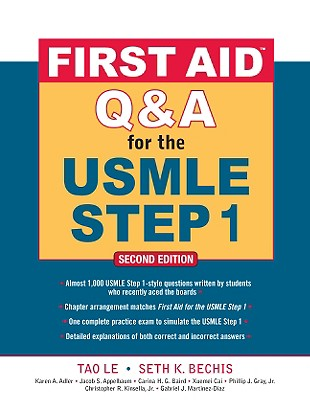 First Aid Q&A for the USMLE Step 1 - Le, Tao, M.D. (Editor), and Bechis, Seth K (Editor), and Adler, Karen A (Editor)