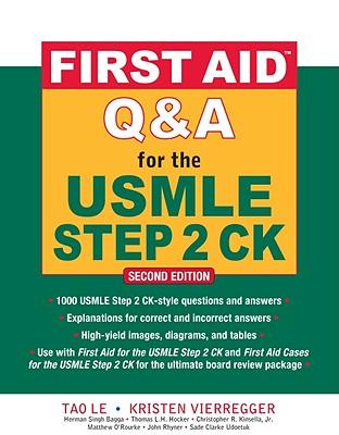 First Aid Q&A for the USMLE Step 2 CK - Le, Tao, M.D. (Editor), and Vierregger, Kristen (Editor), and Bagga, Herman Singh (Editor)