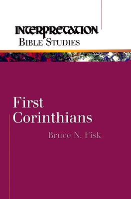 First Corinthians - Fisk, Bruce N