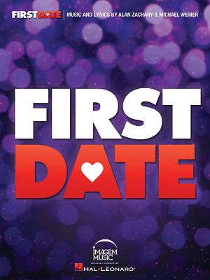 First Date: Vocal Selections - Zachary, Alan (Composer), and Weiner, Michael (Composer)