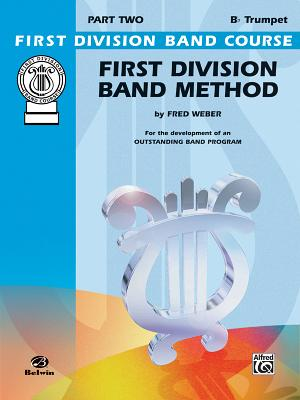 First Division Band Method: B-Flat Trumpet, Part Two - Weber, Fred