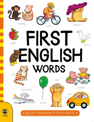 First English Words - Hutchinson, Sam, and Beaton, Clare (Illustrator)