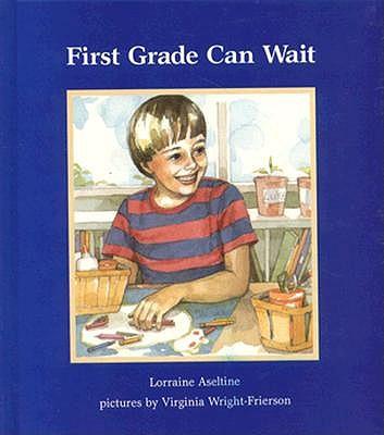 First Grade Can Wait - Aseltine, Lorraine