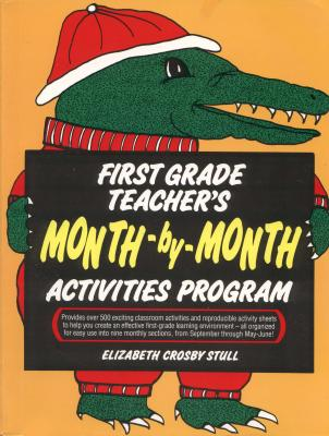 First Grade Teachers Month-By-Month Activities Program - Stull, Elizabeth Crosby