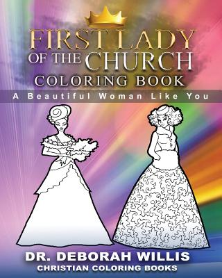First Lady of the Church Coloring Book: A Beautiful Women Like You - Willis, Deborah