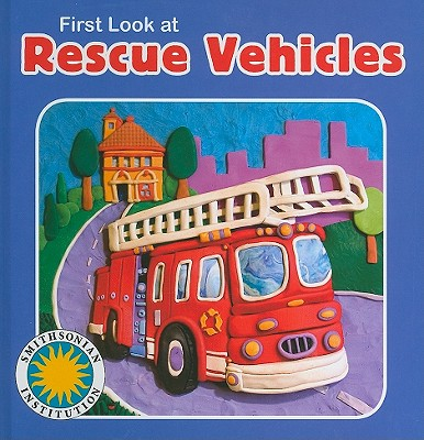 First Look at Rescue Vehicles - Galvin, Laura Gates