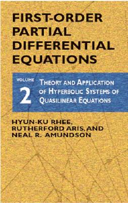 First-Order Partial Differential Equations, Vol. 2 - Rhee, Hyun-Ku, and Aris, Rutherford, and Amundson, Neal R