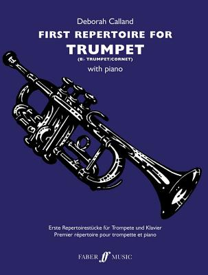 First Repertoire for Trumpet: B-Flat Trumpet/Cornet with Piano - Calland, Deborah