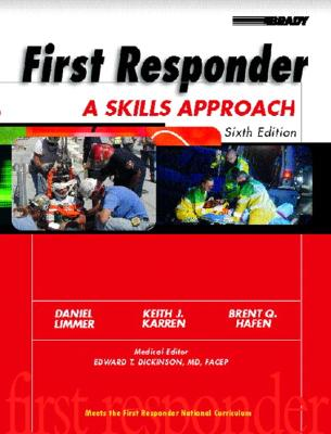 First Responder: A Skills Approach - Hafen, Brent Q, PH.D., and Limmer, Dan, and Karren, Keith S, PH.D.