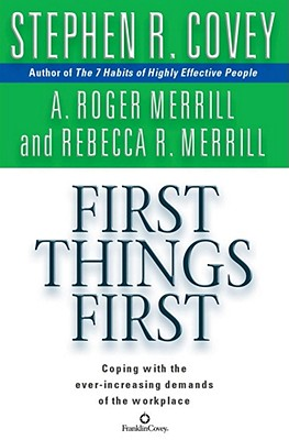 First Things First - Covey, Stephen R, Dr. (Read by), and Merrill, A Roger