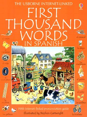 First Thousand Words in Spanish: With Internet-Linked Pronunciation Guide - Amery, Heather, and Irving, Nicole (Editor), and Griffin, Andy (Designer)