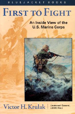 First to Fight: An Inside View of the U.S. Marine Corps - Krulak, Victor H