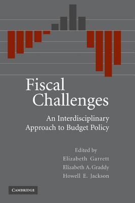 Fiscal Challenges: An Interdisciplinary Approach to Budget Policy - Garrett, Elizabeth