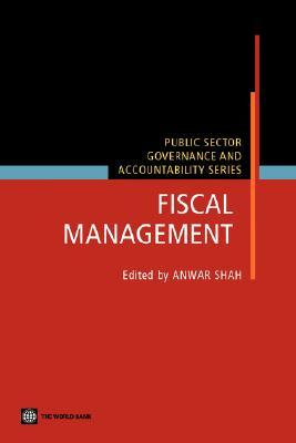 Fiscal Management - Shah, Anwar (Editor)