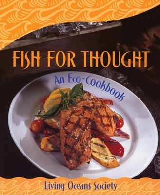 Fish for Thought: An Eco-Cookbook - Living Oceans Society